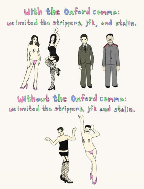 Only heathens believe in not using Oxford commas.